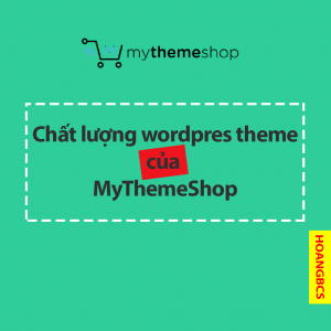 chat-luong-wordpress-cua-mythemeshop-nguyenhuuhoang-com
